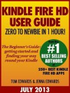 Kindle Fire HD User Guide: From Zero to Newbie in 1 Hour - Tom Edwards, Edwards, Jenna