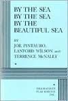 By the Sea, by the Sea, by the Beautiful Sea - Joe Pintauro, Lanford Wilson, Terrence McNally