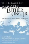 Legacy Of Martin Luther King, Jr.: The Boundaries of Law, Politics, and Religion - Lewis V. Baldwin, Rufus Burrow Jr., Barbara A. Holmes