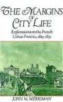 The Margins of City Life - John Merriman