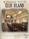 A Personal Tour of Ellis Island - Robert Young