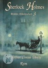 Sherlock Holmes: Bütün Hikâyeleri 3 - Arthur Conan Doyle