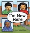 I'm New Here - Anne Sibley O'Brien, Anne Sibley O'Brien