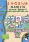 Ali Baba y los cuarenta ladrones - Anonymous, Beatriz Mira Andreu, Luiz Maia, Mariano Sanchez-Ventura, Editors of Larousse (Mexico)