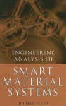 Engineering Analysis of Smart Material Systems - Donald J. Leo