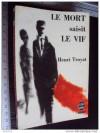 Le Mort Saisit Le Vif - Henri Troyat