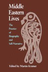 Middle Eastern Lives: The Practice of Biography and Self-Narrative (Contemporary Issues in the Middle East) - Martin Kramer