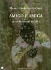 Amigo e amiga, curso de silêncio de 2004 - Maria Gabriela Llansol