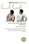 Groupthink - Agnes F. Vandome, John McBrewster, Sam B Miller II