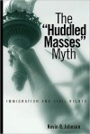 "The ""Huddled Masses"" Myth: Immigration and Civil Rights - Kevin Johnson"