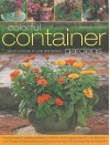 Colorful Container Gardens: Vibrant Schemes for Pots and Planters - Stephanie Donaldson