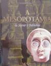A Mesopotâmia, de Sumer à Babilónia (As Grandes Civilizações) - Various