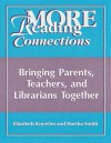 More Reading Connection: Bringing Parents, Teachers, And Librarians Together - Elizabeth Knowles, Martha Smith