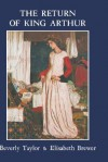 Return of King Arthur British and American Arthurian Literature Since 1800 - Beverly Taylor