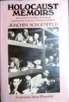 Holocaust Memoirs: Jews in the Lwow Ghetto, the Janowski Concentration Camp, and As Deportees in Siberia - Joachim Schoenfeld
