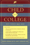 Getting Your Child Into College: What Parents Must Know - Susan Newman
