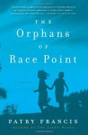 By Patry Francis The Orphans of Race Point: A Novel - Patry Francis