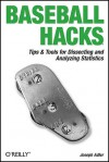 Baseball Hacks: Tips & Tools for Analyzing and Winning with Statistics - Joseph Adler, Andrew Odewahn, Tatiana Diaz