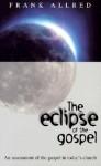 Eclipse of the Gospel - Frank Allred