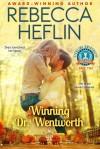 Winning Dr. Wentworth (Sterling University Book 2) - Rebecca Heflin, Paul Flagg