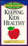 Keeping Kids Healthy: Cures and Remedies for Childhood Illnesses and Conditions - Prevention Magazine