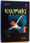 Uzumaki. Libro 6: Escape (Uzumaki, #6) - Junji Ito