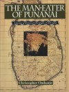 The Man Eater Of Punanai: A Journey Of Discovery To The Jungles Of Old Ceylon - Christopher Ondaatje
