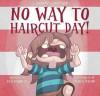 No Way to Haircut Day! - Flo Barnett, Derek Bacon