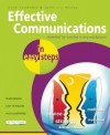 Effective Communications in Easy Steps: Get the Right Message Across at Work - Nick Vandome, John McVey