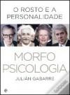 Morfopsicologia - O Rosto e a Personalidade - Julián Gabarre