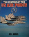 The History of the U.S. Air Force - Bill Yenne