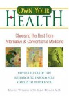 Own Your Health: Choosing the Best from Alternative and Conventional Medicine - Roanne Weisman, Brian Berman