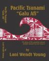Pacific Tsunami Galu Afi - Lani Wendt Young, Hans Joachim Keil