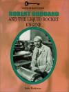 Robert Goddard and the Liquid Rocket Engine - John Bankston