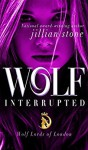 Wolf, Interrupted (Wolf Lords of London) - Jillian Stone