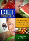 Diet Lifestyle: Lose Weight with Comfort Foods and Grain Free Recipes - Christy Burgess, Edwards Camille
