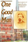 One Good Man: REV. John Lamb Prichard's Life of Faith, Service and Sacrifice - James Dunn Hufham, Jack E. Fryar Jr.