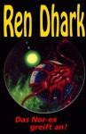 Ren Dhark, Bd.9, Das Nor-ex greift an (Ren Dhark, Classic Zyklus #09) - Kurt Brand