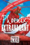 Phoenix Extravagant - Yoon Ha Lee