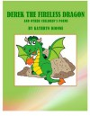 DEREK THE FIRELESS DRAGON (and Other Children's Poems) - Kathryn Dionne