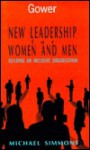 New Leadership for Women and Men: Building an Inclusive Organization - Michael Simmons