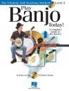 Play Banjo Today!: Level 2 - Hal Leonard Publishing Company