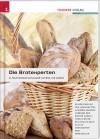 Die Brotexperten. Faszinierende Genusswelt von Brot und Gebäck - Eva Derndorfer, Alfred Mar, Angela Mörixbauer