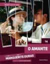 O Amante - Cássio Starling Carlos, Marguerite Duras, Pedro Maciel Guimarães