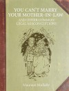 You Can't Marry Your Mother In Law, And Other Common Legal Misconceptions (Lawpack) - Maureen Mullally