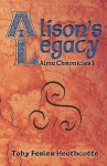 Alison's Legacy: Alma Chronicles - Toby Heathcotte, Zanne Kennedy