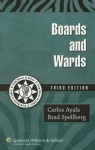 Boards and Wards: A Review for USMLE Steps 2&3 - Carlos Ayala, Brad Spellberg