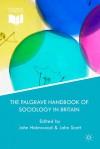 The Palgrave Handbook of Sociology in Britain - John Holmwood, John Scott