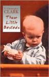 Those Little Bastads - E. Christopher Clark