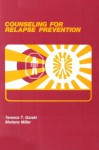 Counseling for Relapse Prevention - Terence T. Gorski, Merlene Miller